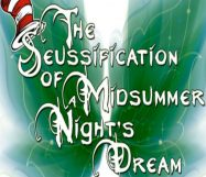 THE SEUSSIFICATION OF A MIDSUMMER NIGHT'S DREAM